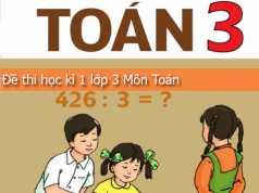 Tham khảo Đề kì 1 lớp 3 môn Toán – Tiểu học Minh Hưng 2017 – 2018