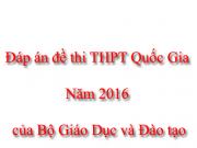 Đáp án đề thi 8 môn thi THPT Quốc gia năm 2016 của Bộ giáo dục và đào tạo
