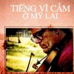 Kể lại câu chuyện Tiếng vĩ cầm ở Mỹ Lai và nêu ý nghĩa của câu chuyện