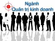 Điểm chuẩn ngành Quản trị kinh doanh và Danh sách trường đào tạo Quản trị kinh doanh