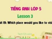 Vocabulary – Từ vựng – Unit 19 – Which Place Would You Like To Visit? SGK Tiếng Anh 5 mới