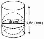 Bài 39, 40, 41 trang 173 SBT Toán 9 tập 2: Chiều cao của một hình trụ gấp ba lần bán kính đáy của nó.Tỉ số của thể tích hình trụ này và thể tích của hình cầu có bán kính bằng bán kính đáy của hình trụ là