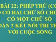 Bài 22 Phép trừ (có nhớ) số có hai chữ số cho số có một chữ số trang 83, 84, 85, 86, 87, 88 Toán 2