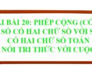 Bài 20 Phép cộng (có nhớ) số có hai chữ số với số có hai chữ số trang 76, 77, 78, 79 Toán 2