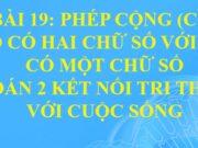 Bài 19 Phép cộng (có nhớ) số có hai chữ số với số có một chữ số trang 72, 73, 74, 75 Toán 2