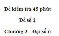 [Đề 2] Đề kiểm tra 1 tiết Số học 6 chương 3: Tìm các số tự nhiên vừa là bội của 28, vừa là ước của 420