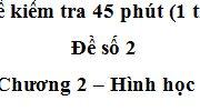 Đề kiểm tra 1 tiết Chương 2 –  Đa giác, diện tích đa giác Hình học 8: Tính đường cao của tam giác vuông biết hai cạnh góc vuông là 6 cm và 8 cm.