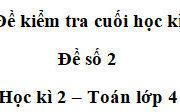 Kiểm tra học kì 2 Toán lớp 4: Cho các số: 1250; 2370; 4725; 3960. Số chia hết cho 2; 3; 5 và 9 là