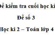 Thi môn Toán lớp 3 học kì 2 : Lấy hiệu của 2415 và 1715 sau đó giảm đi 7 lần thì được