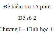 Đề kiểm tra 15 phút môn Toán Chương 1 Hình học 11: Hình gồm 2 đường tròn có tâm và bán kính khác nhau có bao nhiêu trục đối xứng?